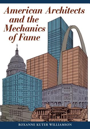 American Architects and the Mechanics of Fame PDF