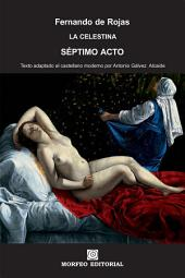 La Celestina. Séptimo acto (texto adaptado al castellano moderno por Antonio Gálvez Alcaide)