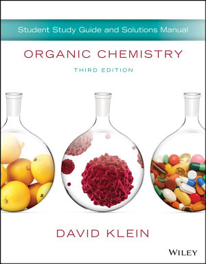Student Study Guide and Solutions Manual to accompany Organic Chemistry  3e