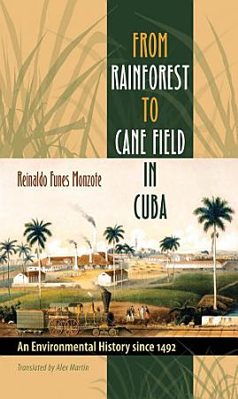 From Rainforest to Cane Field in Cuba PDF