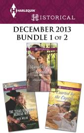 Harlequin Historical December 2013 - Bundle 1 of 2: The Texas Ranger's Heiress Wife\Running from Scandal\Courted by the Captain