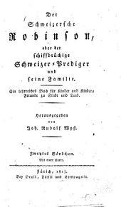 Der schweizerische Robinson: oder, Der schiffbruchige schweizer-prediger und seine familie. Ein lehrreiches buch fúr kinder und kinderfreunde zu stadt und land, Band 2