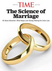 TIME The Science of Marriage: All About Attraction - What Keeps Love Strong - Making the Union Last