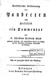 Ausführliche Erläuterung der Pandecten nach Hellfeld: ein Commentar für meine Zuhörer, Band 28