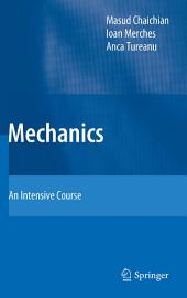Mechanics: An Intensive Course