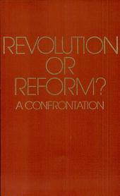 Revolution Or Reform? : A Confrontation