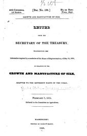 Letter from the Secretary of the Treasury [Richard Rush] Transmitting Information in Relation to the Growth and Manufacture of Silk, Adapted to Different Parts of the Union