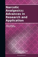 Narcotic Analgesics  Advances in Research and Application  2011 Edition PDF