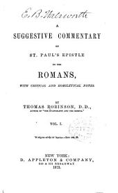 A Suggestive Commentary on St. Paul's Epistle to the Romans: With Critical and Homiletical Notes, Volume 1