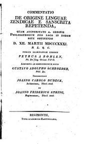 Commentatio de origine linguae Zendicae e Sanscrita repetenda