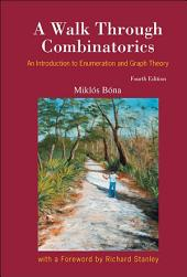 A Walk Through Combinatorics: An Introduction to Enumeration and Graph Theory Fourth Edition