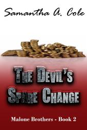 The Devil's Spare Change: Malone Brothers