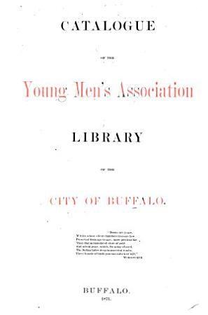 First Supplement to the Catalogue of the Young Men s Association Library of the City of Buffalo PDF