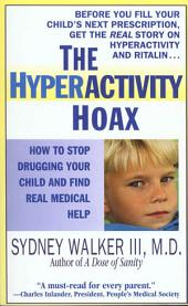 The Hyperactivity Hoax: How to Stop Drugging Your Child and Find Real Medical Help