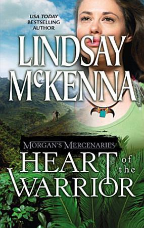 Morgan s Mercenaries  Heart of the Warrior  Mills   Boon Silhouette  PDF