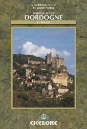 Walking in the Dordogne: Over 30 walks in southwest France