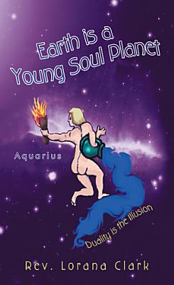Earth Is a Young Soul Planet PDF