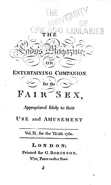 Download The Lady s Magazine  Or  Entertaining Companion for the Fair Sex  Appropriated Solely to Their Use and Amusement     Book