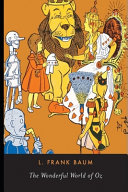 The Wonderful Wizard of OZ (Annotated & Illustrated)
