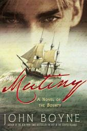 Mutiny: A Novel of the Bounty