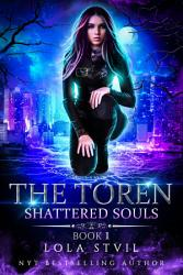 The Toren Book One Shattered Souls Book PDF