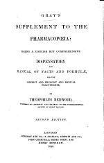 Gray's Supplement to the Pharmacopoeia ... Rewritten, re-arranged and enlarged by F. Redwood