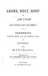 """Grond, regt, hoop van """"De Unie"""" (Een school met den bijbel): voordragt"""