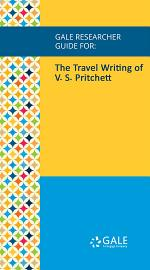 Gale Researcher Guide for: The Travel Writing of V. S. Pritchett