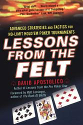 Lessons From The Felt Advanced Strategies And Tactics For No Limit Hold Em Tournaments Book PDF