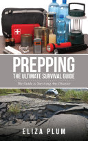 Prepping: The Ultimate Survival Guide