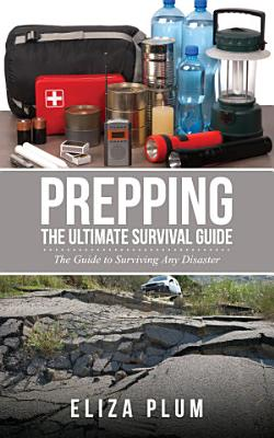 Prepping  The Ultimate Survival Guide PDF
