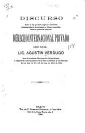 Discurso sobre la ley que debe regir las sucesiones testamentarias ó ab-intestato en bienes inmuebles: desde el punto de vista del derecho internacional privado