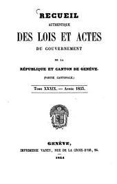 Recueil authentique des lois et actes du Gouvernement de la République et Canton de Genève: Volume 39