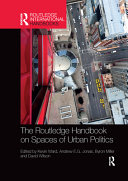 The Routledge Handbook on Spaces of Urban Politics