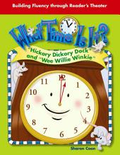 "What Time Is It?: ""Hickory Dickory Dock and ""Wee Willie Winkie"""