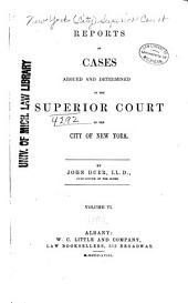 Reports of Cases Argued and Determined in the Superior Court of the City of New York: Volume 13