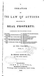 A Treatise on the Law of Actions Relating to Real Property ...