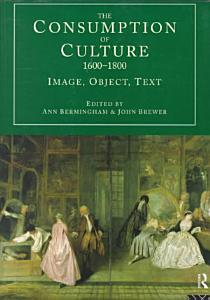 The Consumption of Culture  1600 1800 PDF