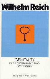 Genitality in the Theory and Therapy of Neurosis: Early Writings, Volume 2