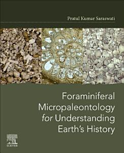 Foraminiferal Micropaleontology for Understanding Earth s History