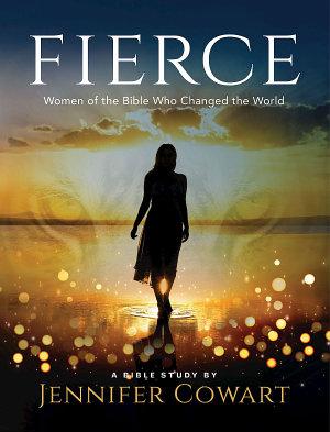 Fierce   Women s Bible Study Participant Workbook