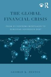 The Global Financial Crisis: From US subprime mortgages to European sovereign debt