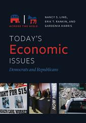 Today's Economic Issues: Democrats and Republicans: Democrats and Republicans