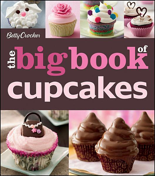 Download The Betty Crocker The Big Book of Cupcakes Book