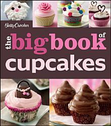The Betty Crocker The Big Book Of Cupcakes Book PDF