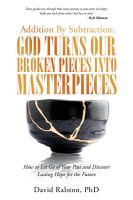 Addition by Subtraction  God Turns Our Broken Pieces into Masterpieces PDF