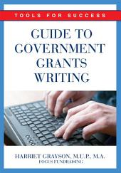 Guide to Government Grants Writing: Tools for Success
