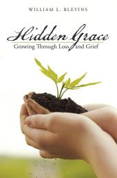 Hidden Grace: Growing Through Loss and Grief