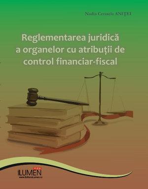 Reglementarea juridica a organelor cu atributii de control financiar fiscal PDF