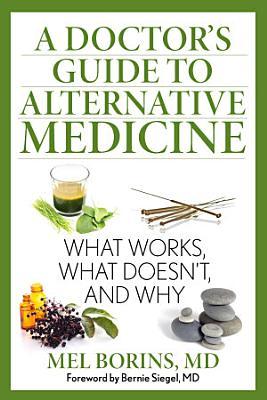 A Doctor s Guide to Alternative Medicine